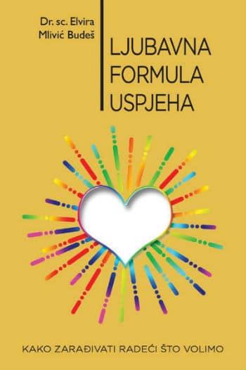 Ljubavna formula uspjeha - dr. sc. Elvira Mlivić Budeš